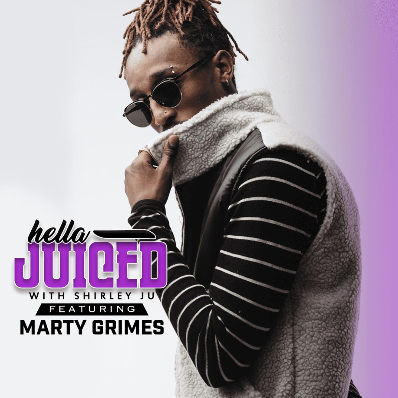 Hella Juiced: Marty Grimes