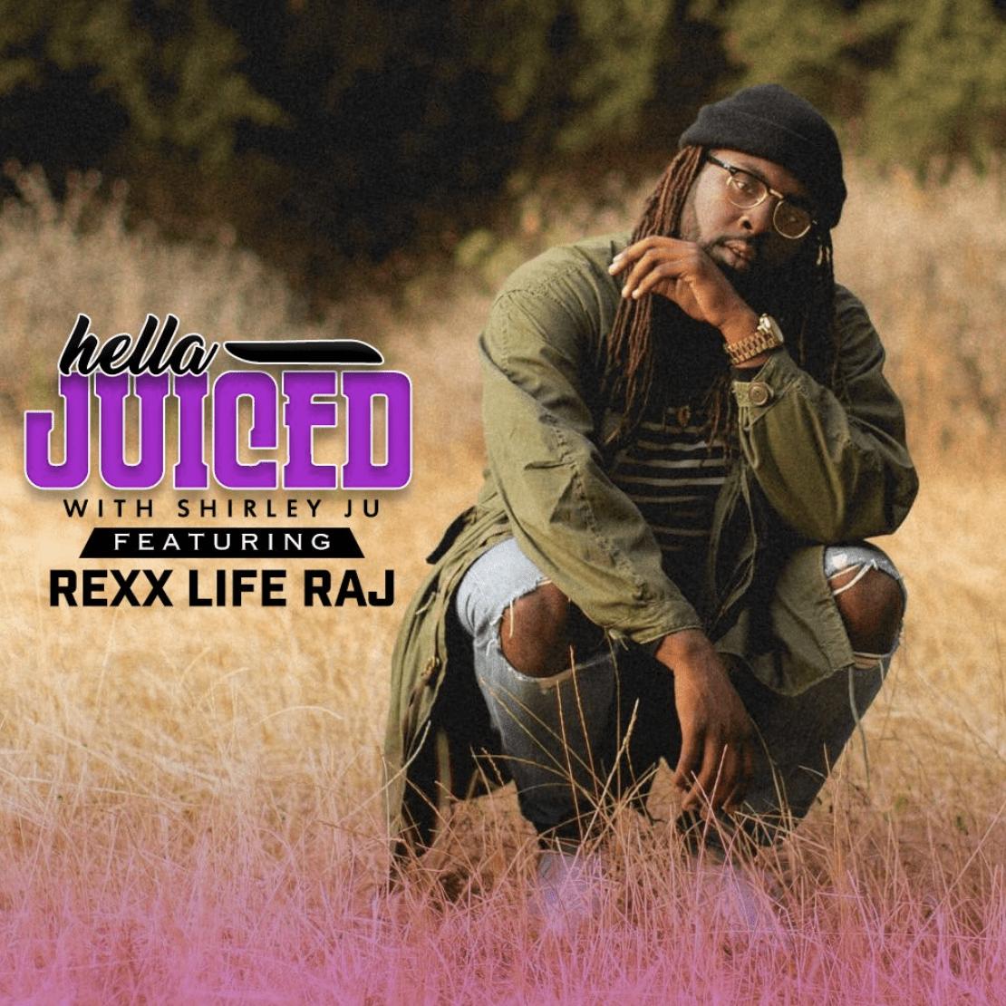 Hella Juiced: Rexx Life Raj