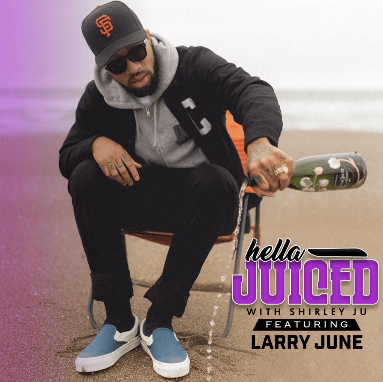 Hella Juiced: Larry June