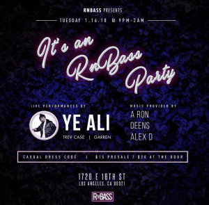 RnBass Party f. Ye Ali & Garren @ 1720 | Los Angeles | California | United States
