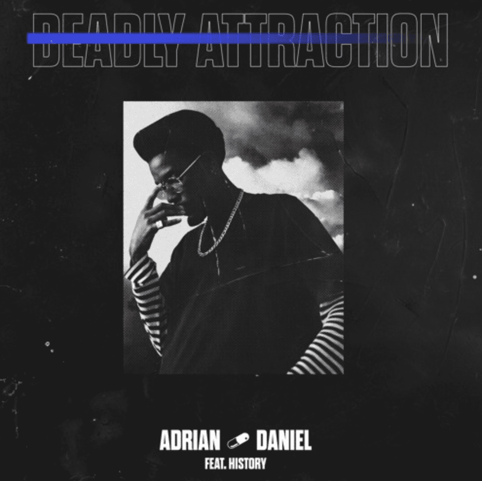 """Adrian Daniel Drops Fire Remix Of """"Deadly Attraction"""" f. History"""