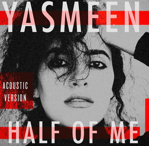 "Yasmeen Unleashes Acoustic Version Of ""Half Of Me"""