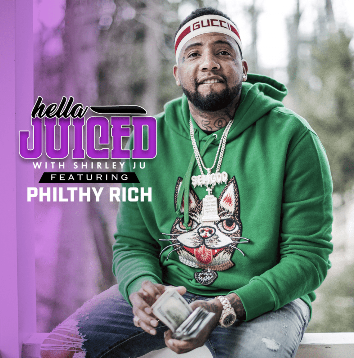 Hella Juiced: Philthy Rich