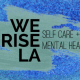 #WERISELA Shines a Spotlight Mental Health Awareness Month